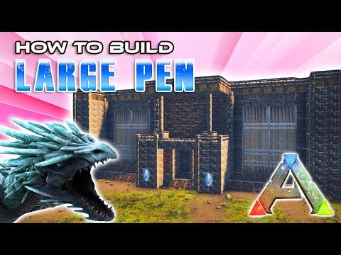 Large Pen How To Build | Ark Survival
