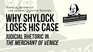 "Shakespeare 2016! with Quentin Skinner, ""Judicial Rhetoric in 'The Merchant of Venice'"""