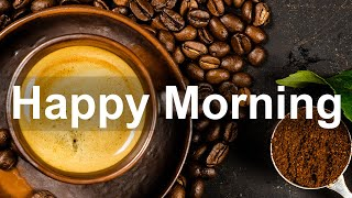 Happy Morning Jazz - Sunny Jazz and Bossa Nova Instrumental Music for Positive Mood