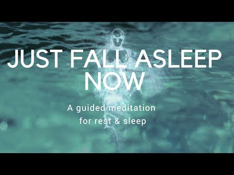 JUST FALL ASLEEP NOW A guided meditation for rest & sleep
