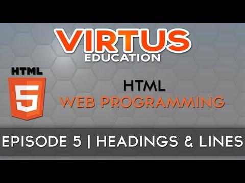 HTML Web Programming Tutorial Series - #5 Creating Headings & Horizontal Lines