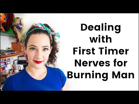 Dealing with First Timer Nerves at Burning Man