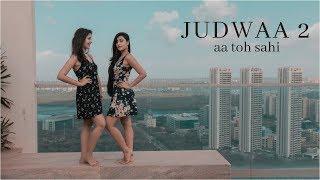 AA TOH SAHI | VARUN DHAWAN | DHANASHREE VERMA | JUDWAA 2 | JACQUELINE | TAAPSEE