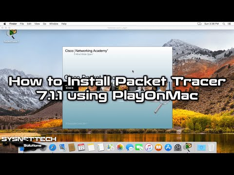✅ How to Install Cisco Packet Tracer 7.1.1 on MacOS using PlayOnMac   SYSNETTECH Solutions