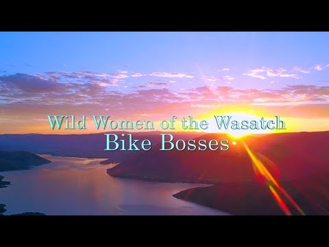 Bike Bosses - Wild Women of the Wasatch - Episode 13