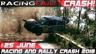Racing and Rally Crash Compilation Week 25 June 2018 | RACINGFAIL