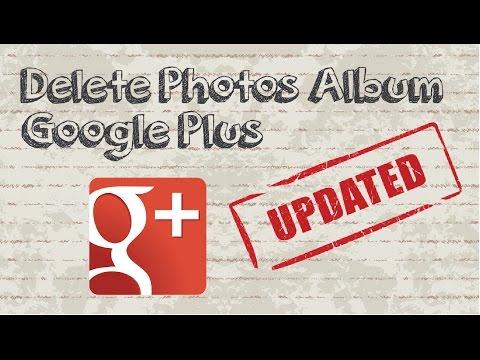How to delete Google Plus photo album - Updated Video