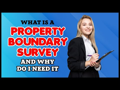 What is a Property Boundary Survey and Do I Need It