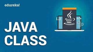 Java Classes   Java Tutorial for Beginners   Java Classes and Objects   Java Training   Edureka
