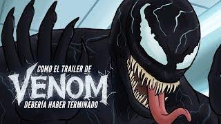 Como El Trailer De Venom Debería Haber Terminado