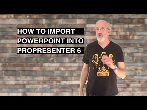 How to import PowerPoint into ProPresenter 6