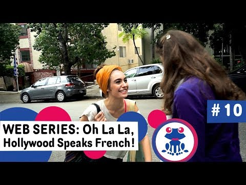 Web series to Learn French  Ep #10: Likes/dislikes - Season 1: Oh La La Hollywood Speaks French