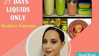 21 Days Liquids Only  Diet-  My Nirahara Samyama Experience