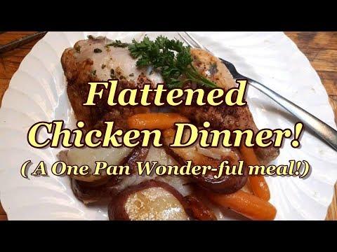 One Pan Flat Chicken Dinner! My New Favorite way to cook Chicken!