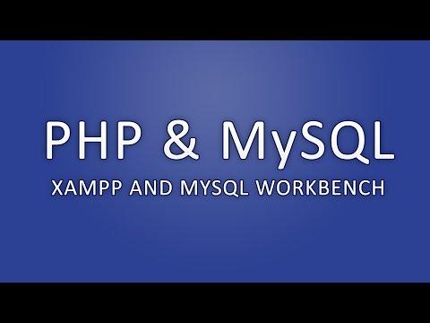 PHP & MySQL - XAMPP and MySQL Workbench Introduction
