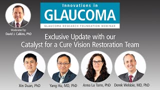 Glaucoma Research Update: Catalyst for a Cure Vision Restoration