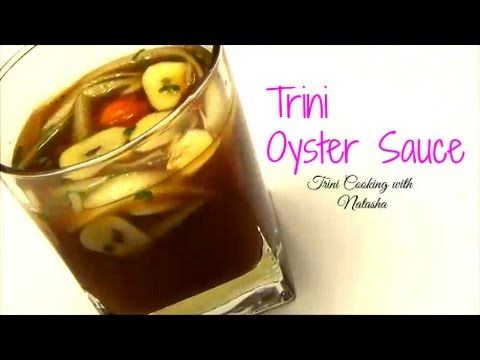 Trinidad Oyster Sauce - Episode 385