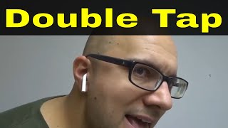 Where To Double Tap On Airpods-Easy Tutorial