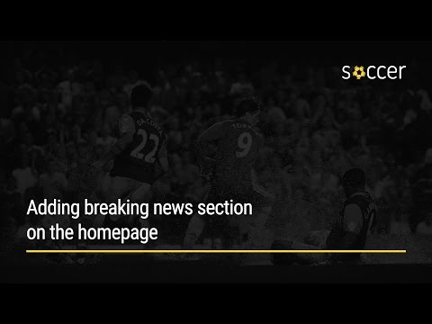 WP Soccer Tutorial: Adding breaking news section on the homepage