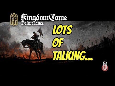 Kingdom Come Deliverance: Lots of Talking!