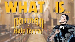 What Is... Batman: Holy Terror