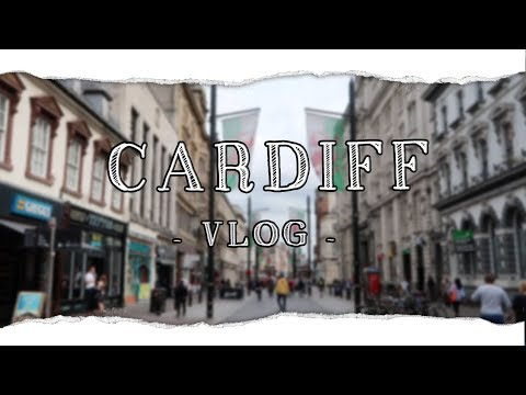 Cardiff / Travel Vlog