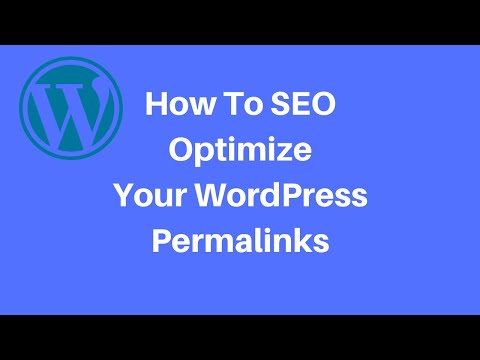 How To Set-up and SEO Optimize Your Permalink Structure In Wordpress