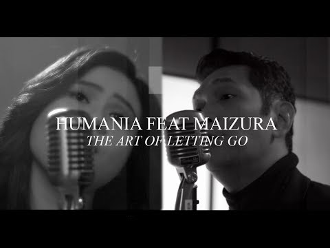 Humania & Maizura The Art Of Letting Go (Remix Version)