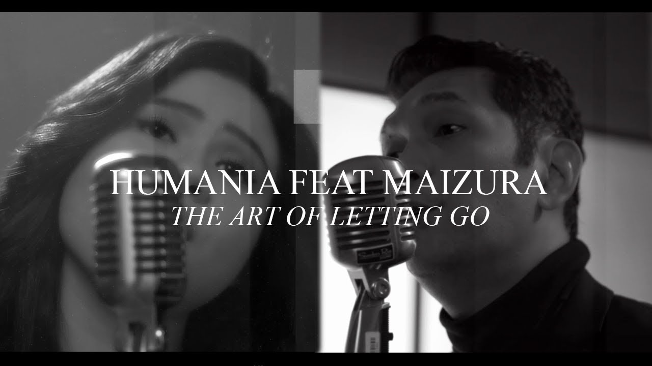 Download Humania & Maizura - The Art of Letting Go ( Remix Version ) MP3 Gratis