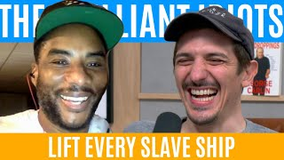 Lift Every Slave Ship | Brilliant Idiots with Charlamagne Tha God and Andrew Schulz