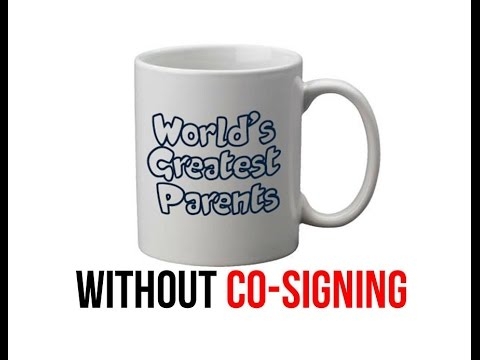 Worlds Best Parents - Without Co-signing