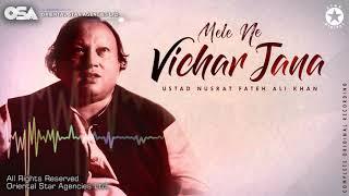 Mele Ni Vichar Jana | Nusrat Fateh Ali Khan | complete full version | OSA Worldwide