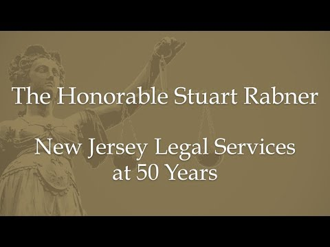 The Honorable Stuart Rabner-New Jersey Legal Services at 50 Years
