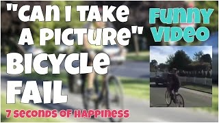 Can i take a picture bicycle fail 🔸 7 second of happiness FUNNY Video 😂 #362