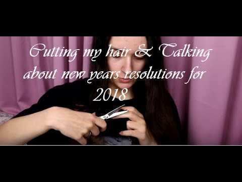Cutting my hair & New years resolutions for 2018 - Vlog