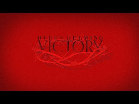 Overwhelming Victory – Pastor Gary Wilkerson