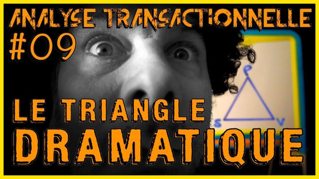 Persécuteur, Victime, Sauveur : le triangle dramatique (Karpman) - ANALYSE TRANSACTIONNELLE #09