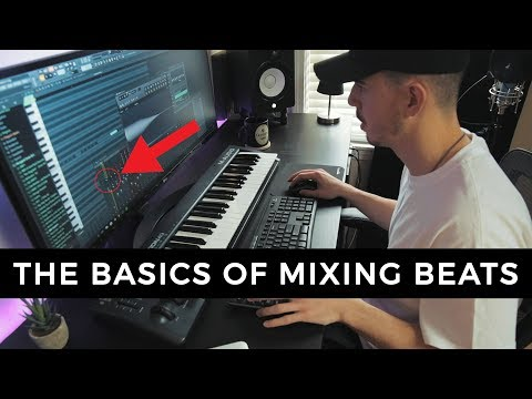 THE BASICS OF MIXING BEATS | Making a Beat FL Studio