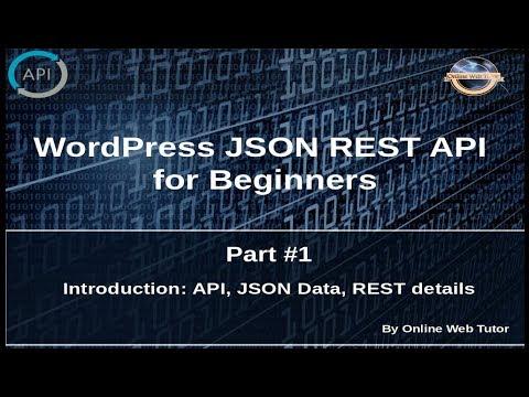 Wordpress JSON REST API Tutorial for beginners(#1) Introduction, About JSON Data, APIS, REST details