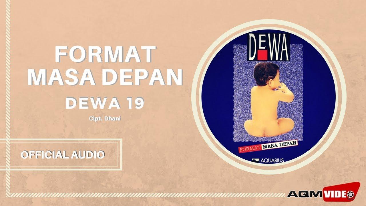 Download Dewa 19 - Format Masa Depan MP3 Gratis