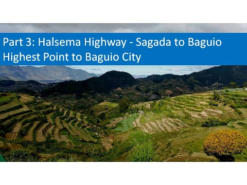 Part 3 Halsema Highway - Sagada to Baguio