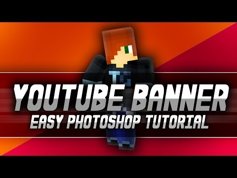 [TUTORIAL] How to Make a Minecraft YouTube Banner Picture / Channel Art for your Channel - Photoshop