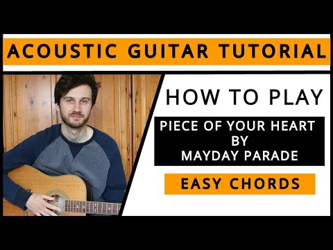Mayday Parade Piece Of Your Heart Acoustic Guitar Tutorialcanmo