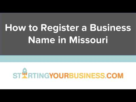 How to Register a Business Name in Missouri - Starting a Business in Missouri
