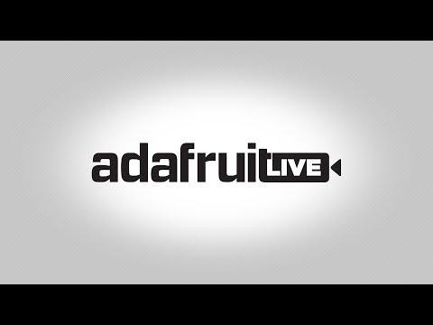 ASK AN ENGINEER 5/30/18 LIVE! @adafruit #adafruit #AskAnEngineer