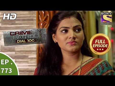 Crime Patrol Dial 100 - Ep 773 - Full Episode - 9th May