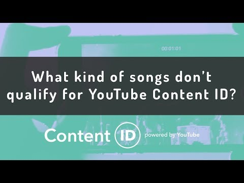 What kind of songs don't qualify for YouTube Content ID?