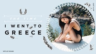 The Time I Went to Greece   ilikeweylie