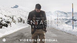 Rebujitos - Cuéntaselo (Videoclip Oficial)