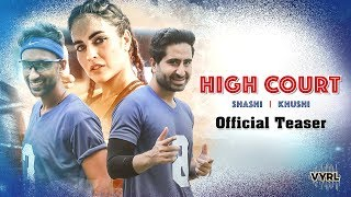 High Court - Official Teaser   Shashi Khushi